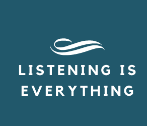 Listening Is Everything